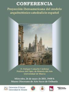 26-5-2021: CONFERENCIA A LAS 19'30 h. MUSEO DIOCESANO ORIHUELA